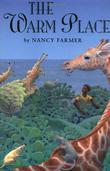 THE WARM PLACE by Nancy Farmer