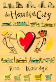 THE HEART OF THE CITY by Ron Koertge