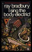 I SING THE BODY ELECTRIC! by Ray Bradbury