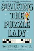STALKING THE PUZZLE LADY by Parnell Hall