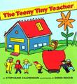 THE TEENY TINY TEACHER by Stephanie Calmenson