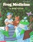 FROG MEDICINE by Mark  Teague