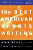 THE BEST AMERICAN SPORTS WRITING 2002