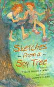 SKETCHES FROM A SPY TREE by Tracy Vaughn Zimmer