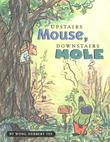 UPSTAIRS MOUSE, DOWNSTAIRS MOLE by Wong Herbert Yee