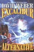 THE EXCALIBUR ALTERNATIVE by David Weber