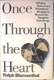 ONCE THROUGH THE HEART by Ralph Blumenthal