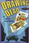 DRAWING DEAD by Pete Hautman