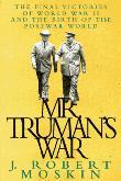 MR. TRUMAN'S WAR