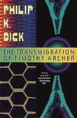 Cover art for THE TRANSMIGRATION OF TIMOTHY ARCHER