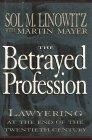 THE BETRAYED PROFESSION by Sol M. Linowitz