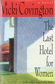 THE LAST HOTEL FOR WOMEN