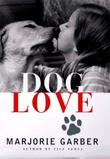 DOG LOVE by Marjorie Garber