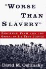 ``WORSE THAN SLAVERY''