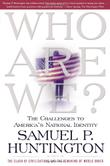 WHO ARE WE? by Samuel P. Huntington