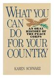 WHAT YOU CAN DO FOR YOUR COUNTRY by Karen Schwarz