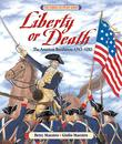 LIBERTY OR DEATH by Betsy Maestro