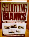 SHOOTING BLANKS by James F. Dunnigan