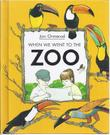 WHEN WE WENT TO THE ZOO by Jan Ormerod