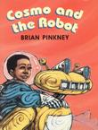 COSMO AND THE ROBOT by Brian Pinkney
