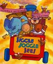 JIGGLE JOGGLE JEE! by Laura E. Richards