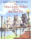 Cover art for THE THREE LITTLE WOLVES AND THE BIG BAD PIG