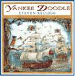 YANKEE DOODLE by Steven Kellogg