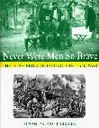 NEVER WERE MEN SO BRAVE by Susan Provost Beller