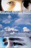TAKEOFFS AND LANDINGS by Margaret Peterson Haddix