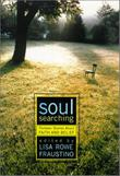 SOUL SEARCHING by Lisa Rowe Fraustino
