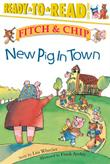 NEW PIG IN TOWN by Lisa Wheeler