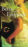 Cover art for BETSY AND THE EMPEROR