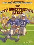 BY MY BROTHER'S SIDE by Tiki Barber