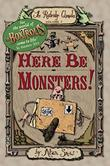 HERE BE MONSTERS! by Alan Snow