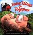 SOME THINGS GO TOGETHER by Charlotte Zolotow