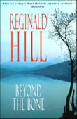 BEYOND THE BONE by Reginald Hill