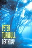 DEATHTRAP by Peter Turnbull