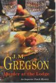MURDER AT THE LODGE by J.M. Gregson