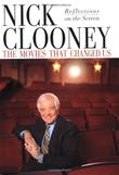 THE MOVIES THAT CHANGED US by Nick Clooney
