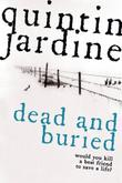DEAD AND BURIED by Quintin Jardine