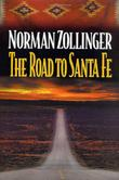 THE ROAD TO SANTA FE