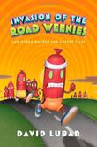 INVASION OF THE ROAD WEENIES by David Lubar