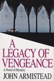 A LEGACY OF VENGEANCE