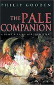 THE PALE COMPANION by Philip Gooden