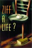ZIFF: A LIFE?