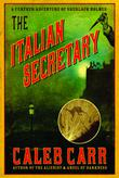THE ITALIAN SECRETARY by Caleb Carr