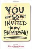 Cover art for YOU ARE SO NOT INVITED TO MY BAT  MITZVAH!