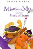 MINNIE AND MOO AND THE MUSK OF ZORRO by Denys Cazet