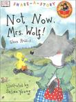 NOT NOW, MRS. WOLF!