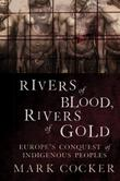 RIVERS OF BLOOD, RIVERS OF GOLD